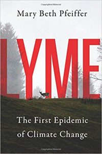 Mary Beth Pfeiffer, Lyme: The First Epidemic of Climate Change